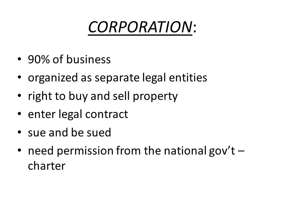 CORPORATION: 90% of business organized as separate legal entities