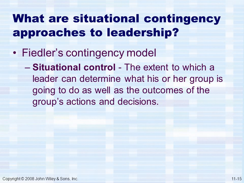 What are situational contingency approaches to leadership