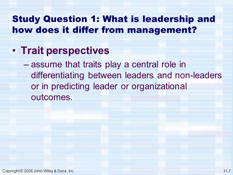 Study Question 1: What is leadership and how does it differ from management