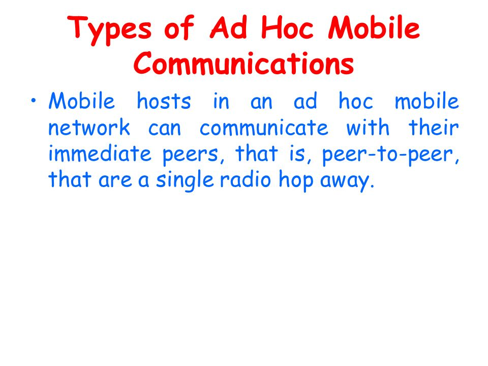 Types of Ad Hoc Mobile Communications