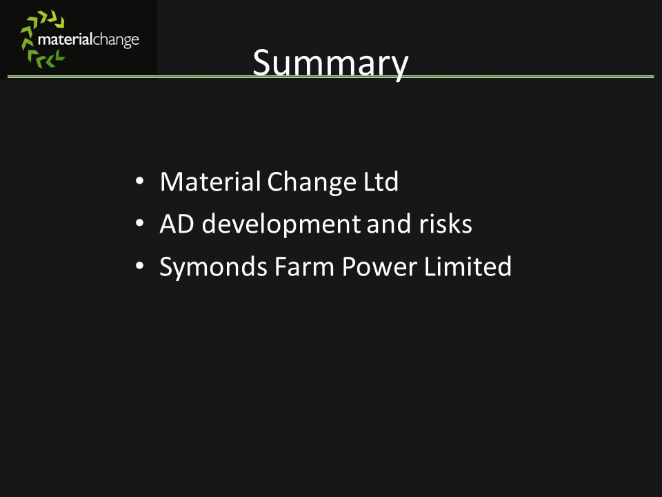 Summary Material Change Ltd AD development and risks