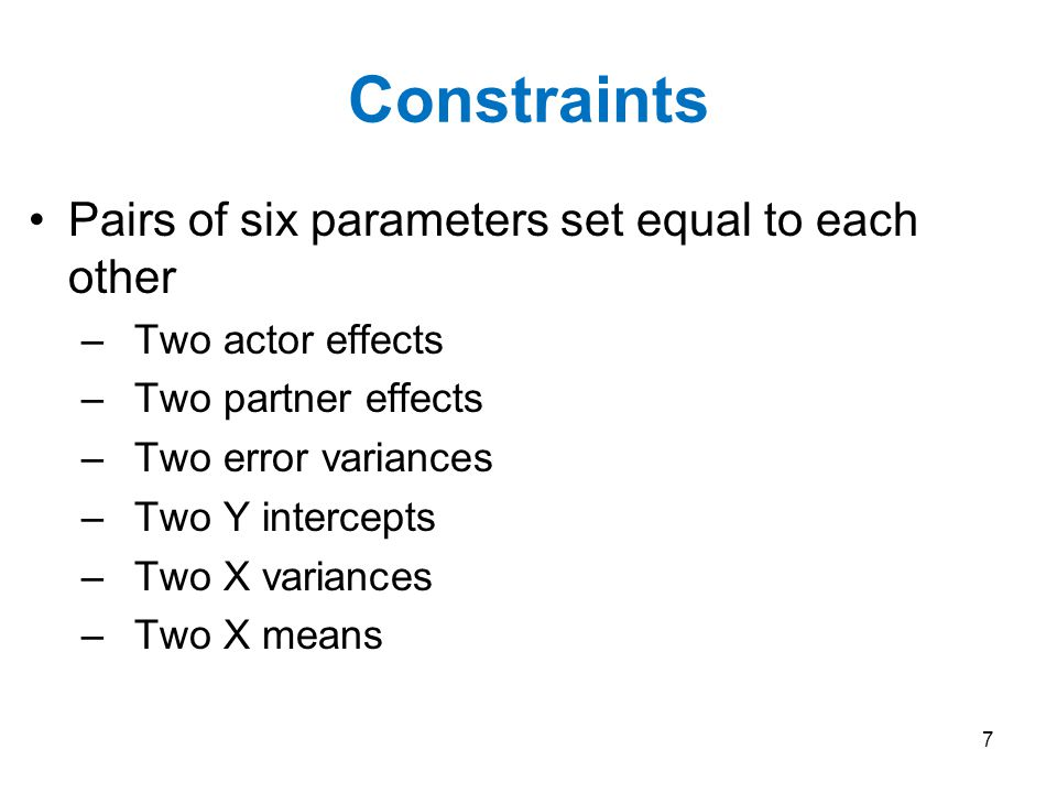 Constraints Pairs of six parameters set equal to each other