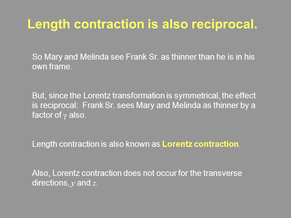 Length contraction is also reciprocal.