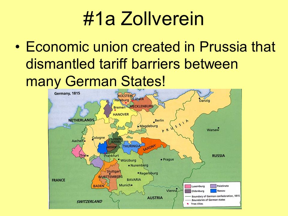 #1a Zollverein Economic union created in Prussia that dismantled tariff barriers between many German States!