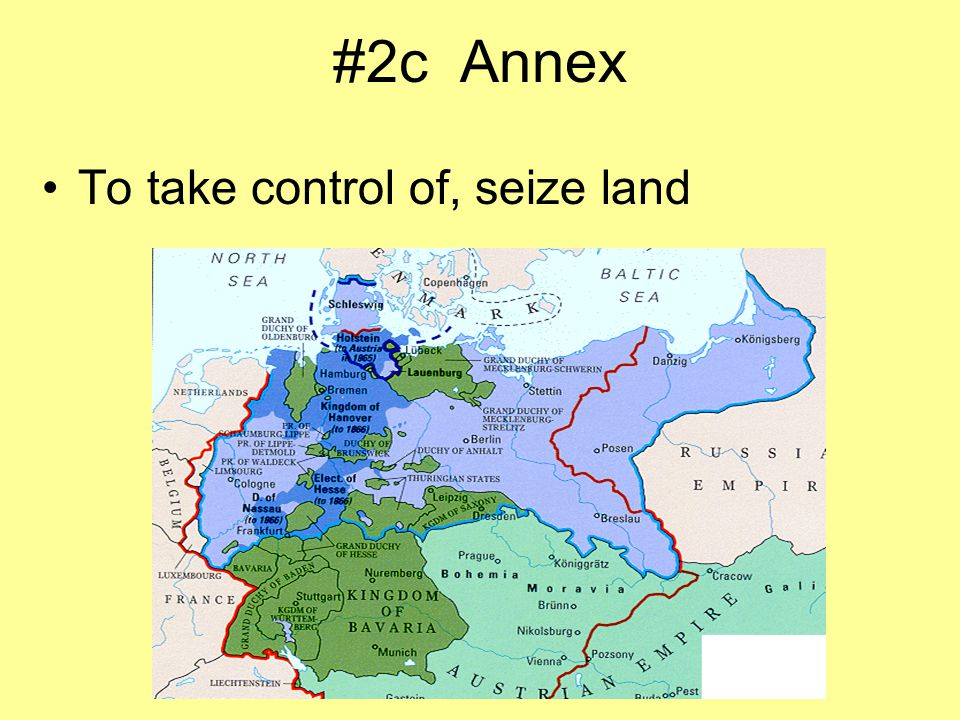 #2c Annex To take control of, seize land