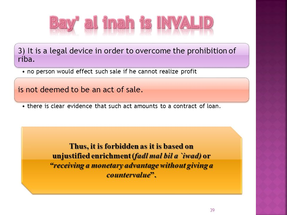 Bay al inah is INVALID Thus, it is forbidden as it is based on