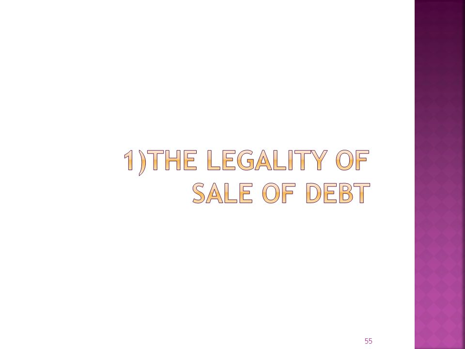 1)The Legality of Sale of Debt