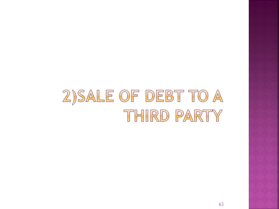 2)Sale of Debt to a Third Party