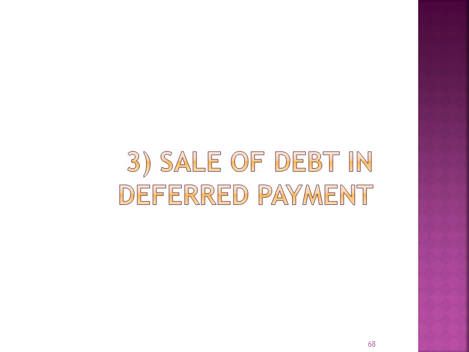 3) SALE OF DEBT IN DEFERRED PAYMENT