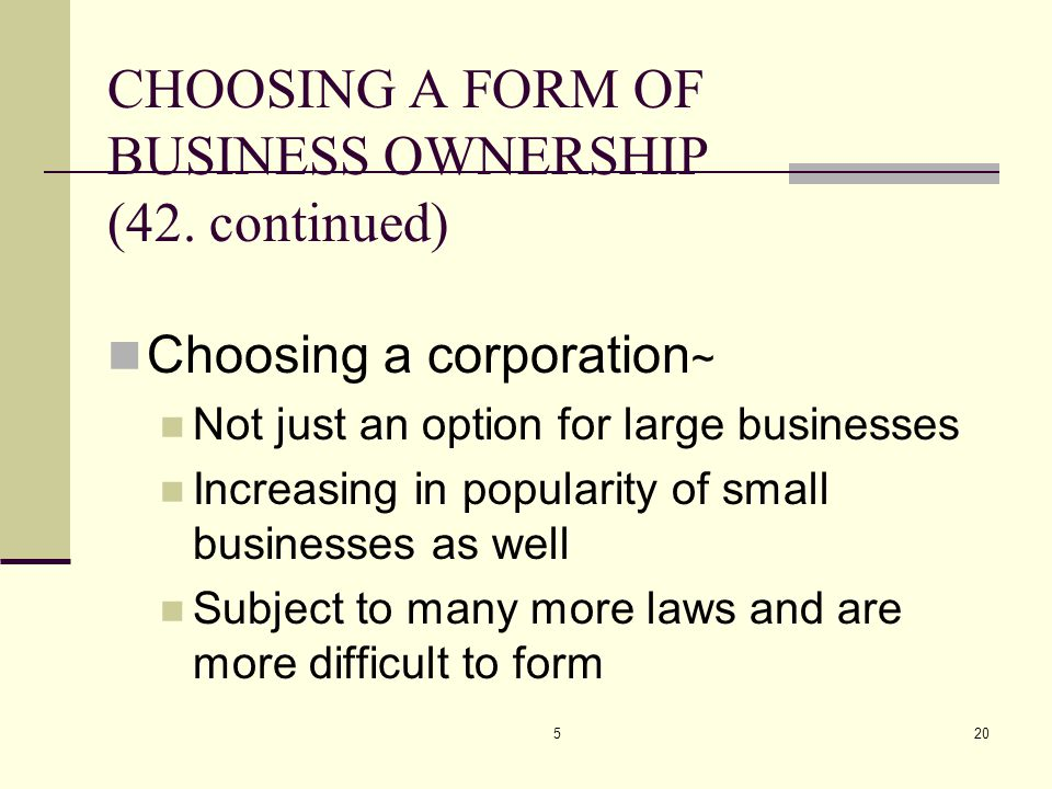 CHOOSING A FORM OF BUSINESS OWNERSHIP (42. continued)