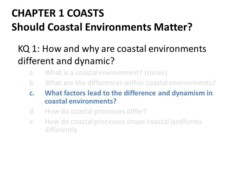 CHAPTER 1 COASTS Should Coastal Environments Matter