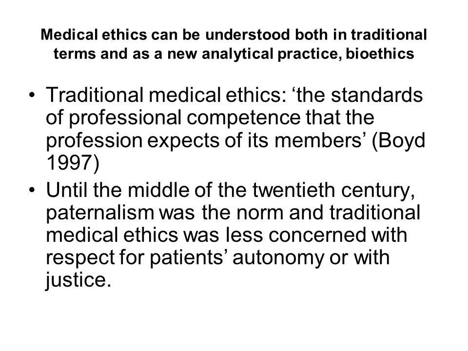 Medical ethics can be understood both in traditional terms and as a new analytical practice, bioethics