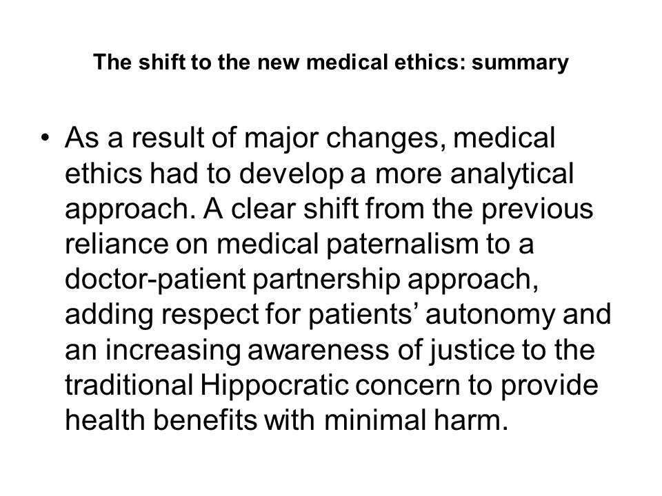 The shift to the new medical ethics: summary