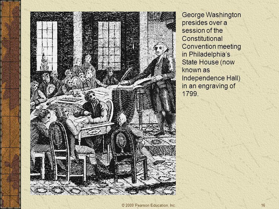 George Washington presides over a session of the Constitutional Convention meeting in Philadelphia's State House (now known as Independence Hall) in an engraving of 1799.