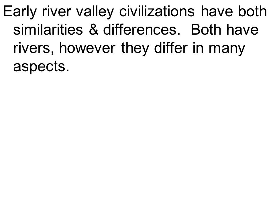 thesis practice samples ppt video online  early river valley civilizations have both similarities differences