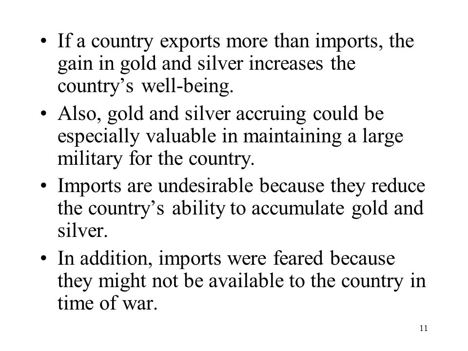 If a country exports more than imports, the gain in gold and silver increases the country's well-being.