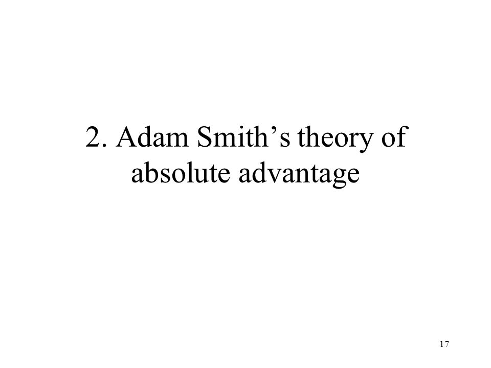2. Adam Smith's theory of absolute advantage