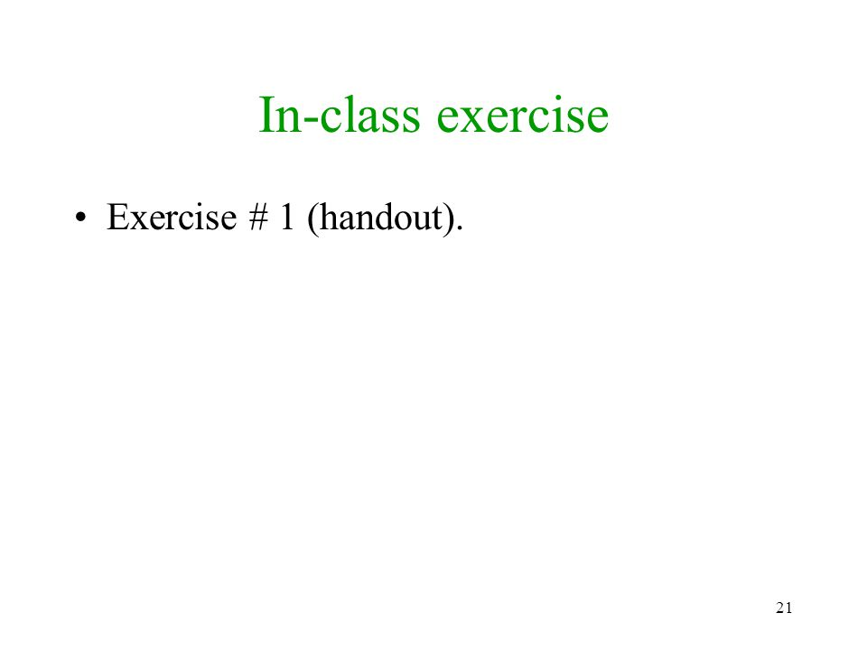 In-class exercise Exercise # 1 (handout).