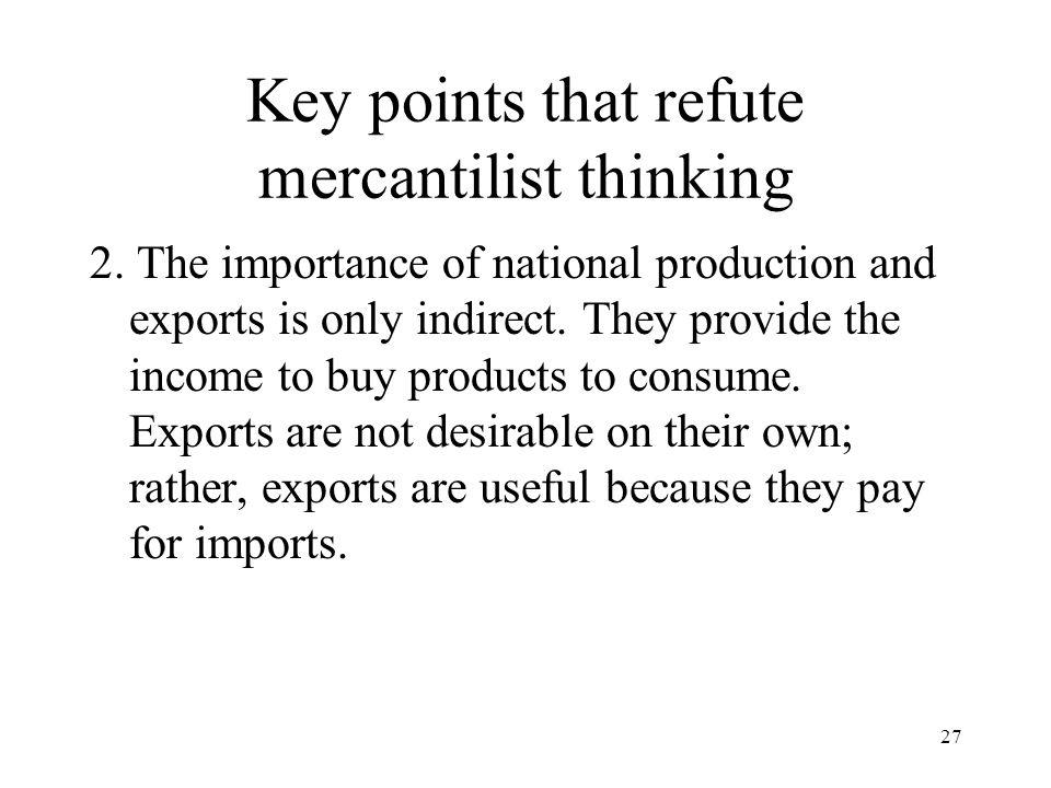 Key points that refute mercantilist thinking