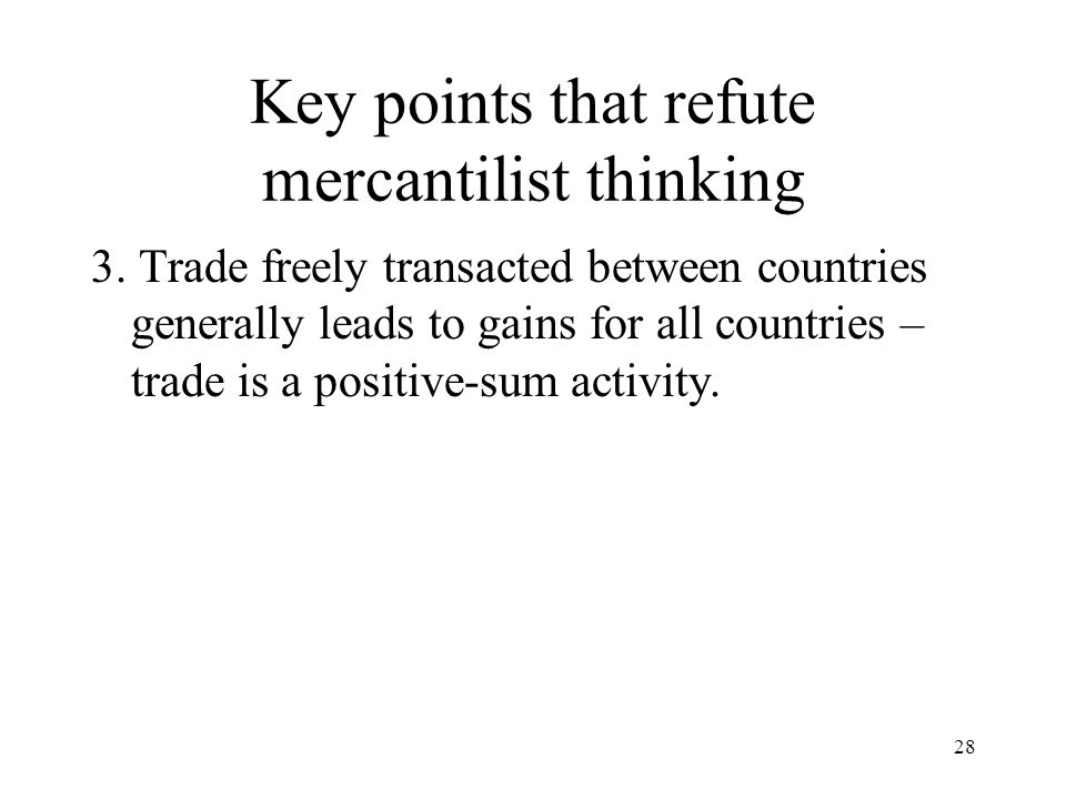 Key points that refute mercantilist thinking