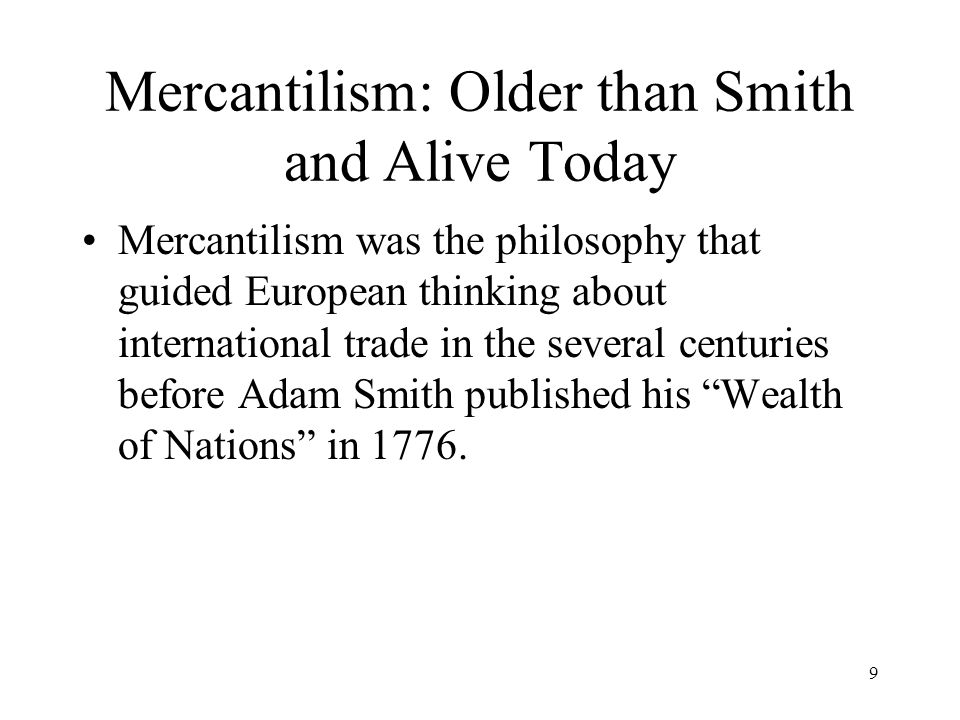 Mercantilism: Older than Smith and Alive Today