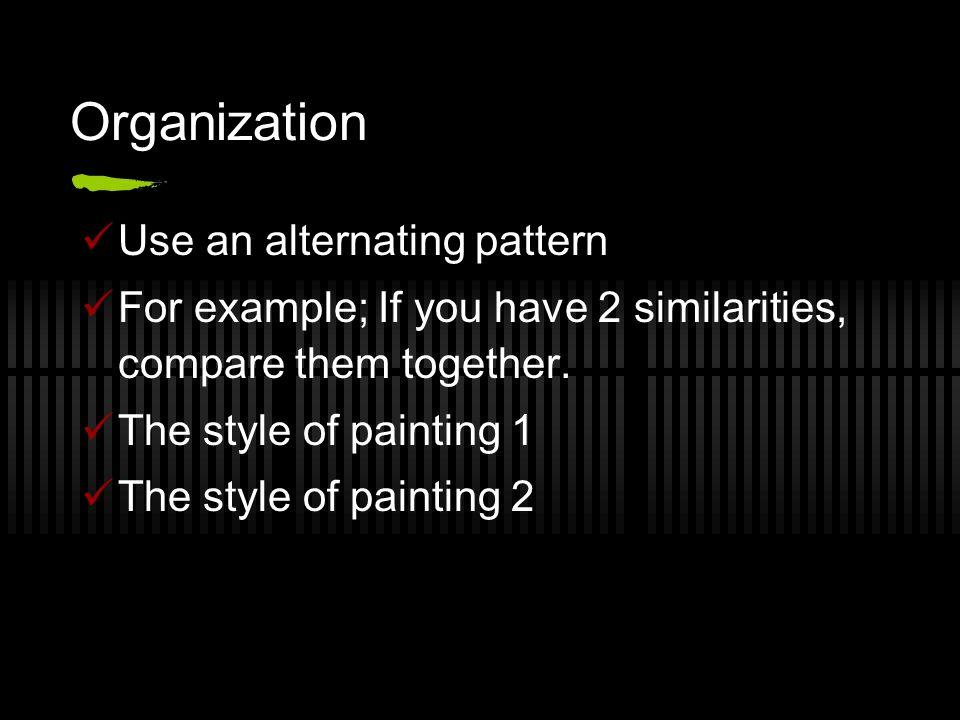 Organization Use an alternating pattern