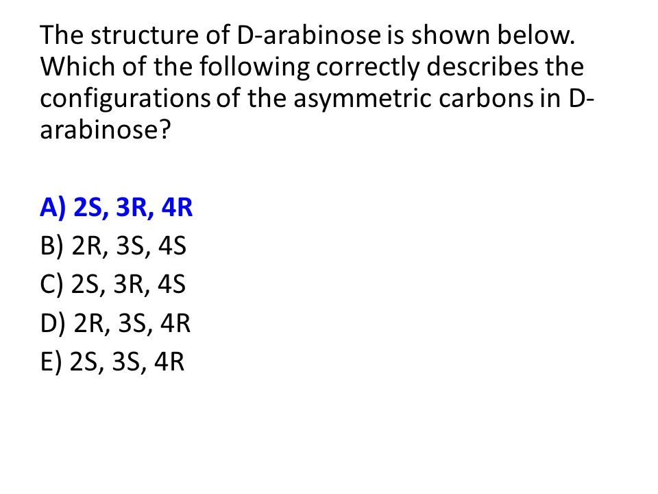 The structure of D-arabinose is shown below