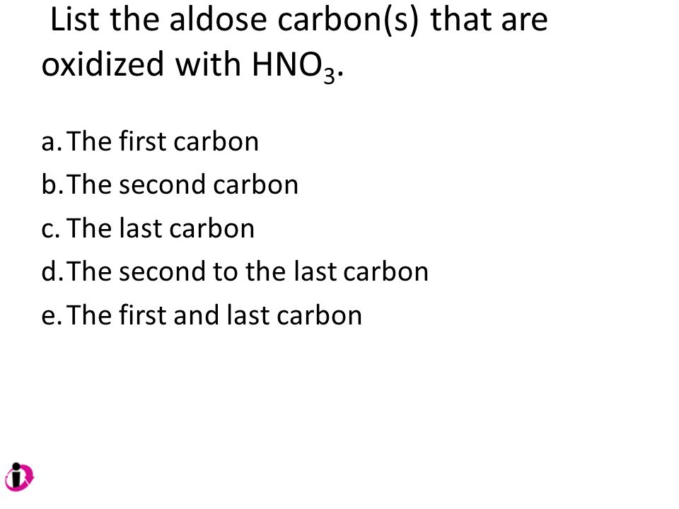 List the aldose carbon(s) that are oxidized with HNO3.