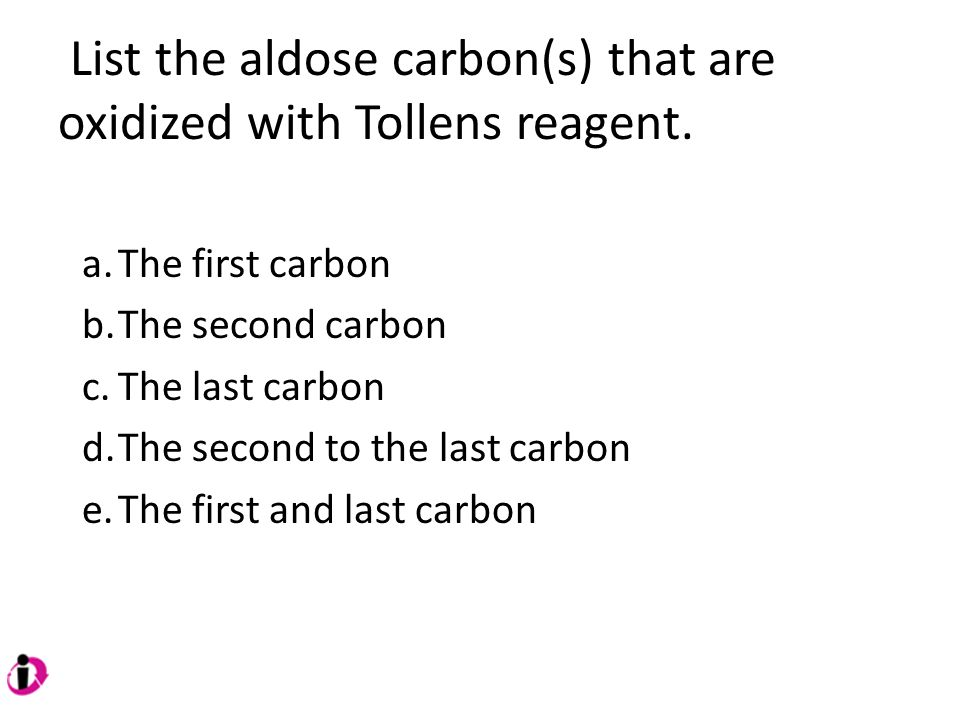 List the aldose carbon(s) that are oxidized with Tollens reagent.