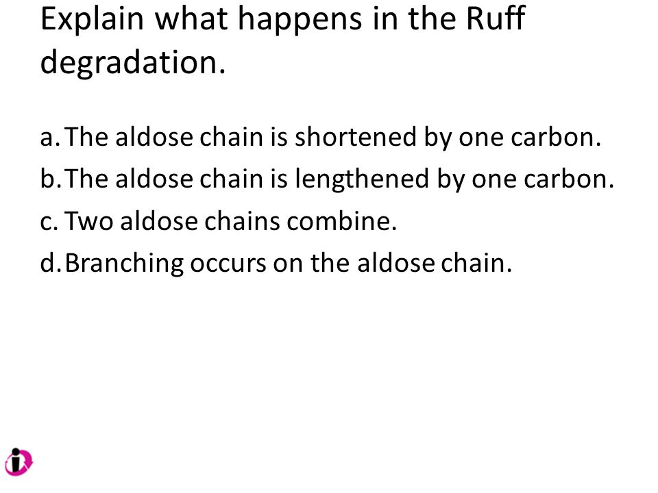 Explain what happens in the Ruff degradation.