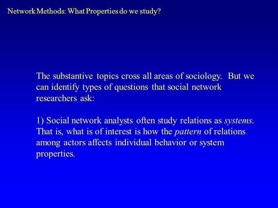 Network Methods: What Properties do we study