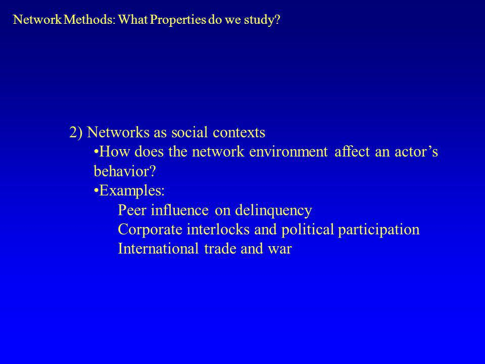 2) Networks as social contexts