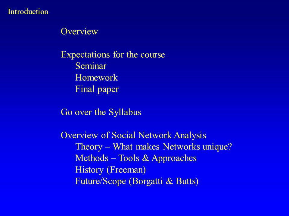 Expectations for the course Seminar Homework Final paper