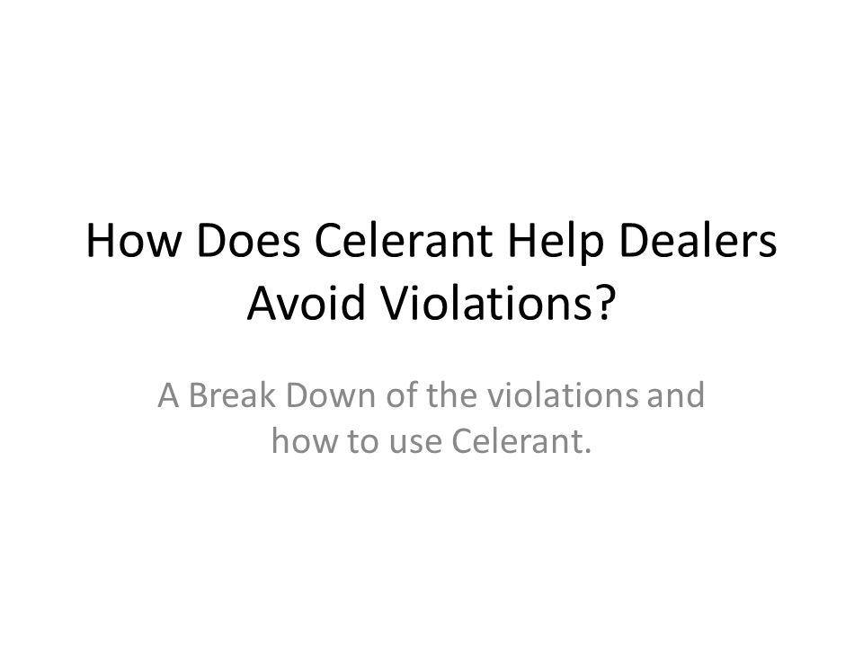 How Does Celerant Help Dealers Avoid Violations