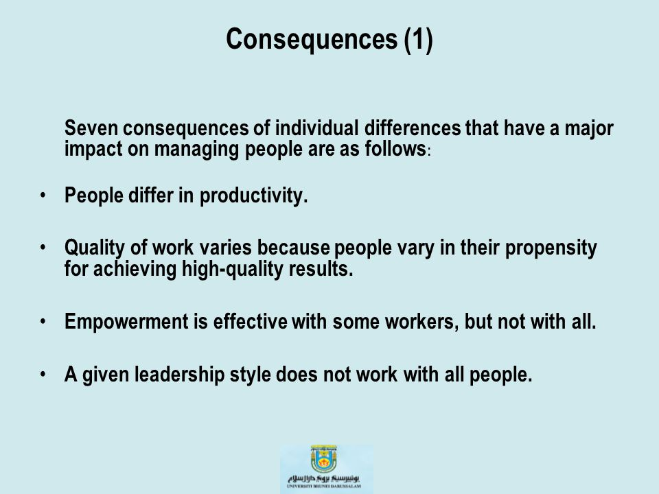 Consequences (1) People differ in productivity.