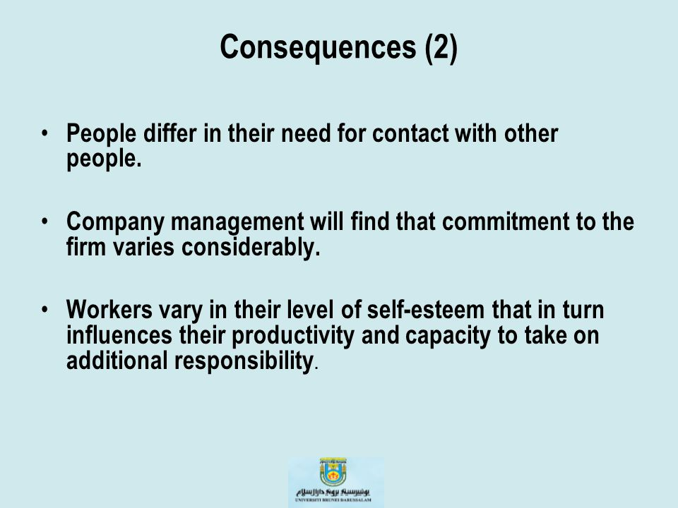 Consequences (2) People differ in their need for contact with other people.