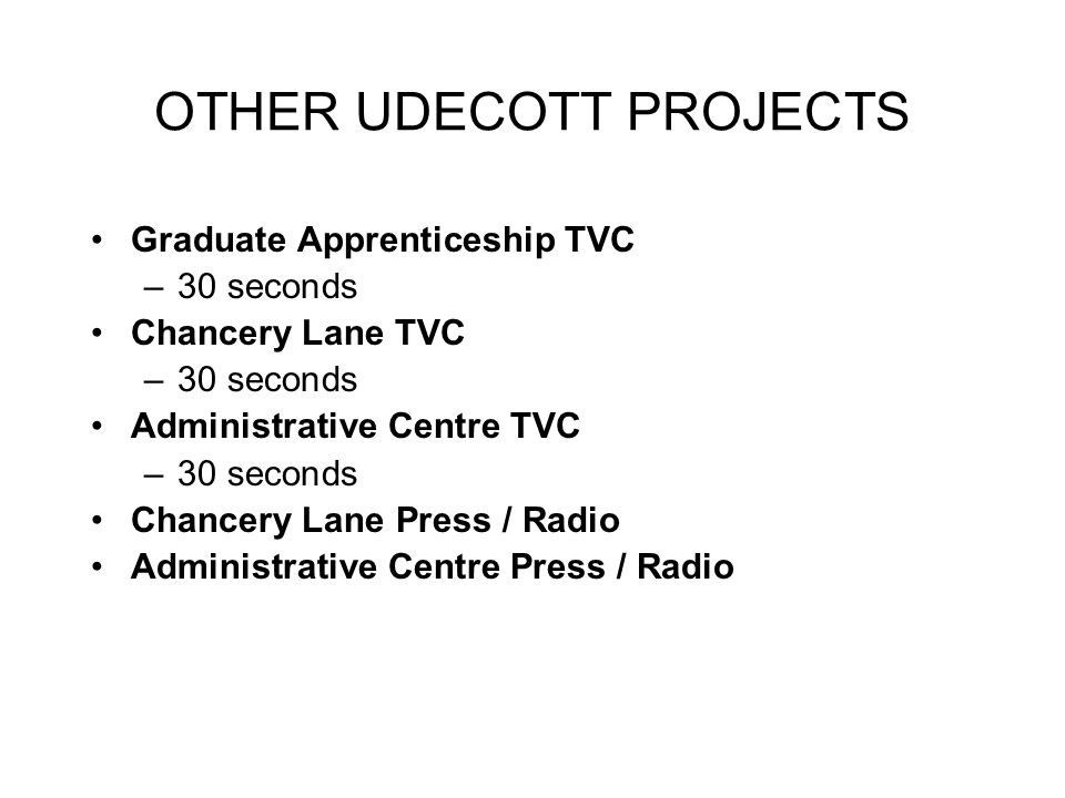 OTHER UDECOTT PROJECTS