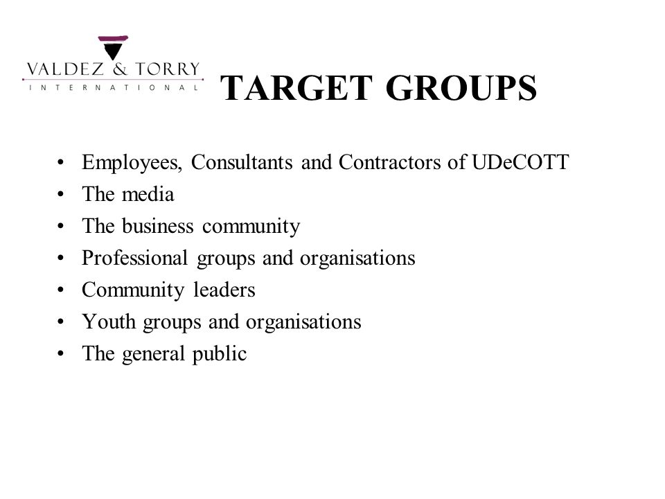 TARGET GROUPS • Employees, Consultants and Contractors of UDeCOTT
