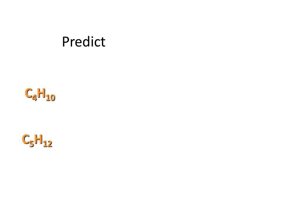 Predict C4H10 C5H12