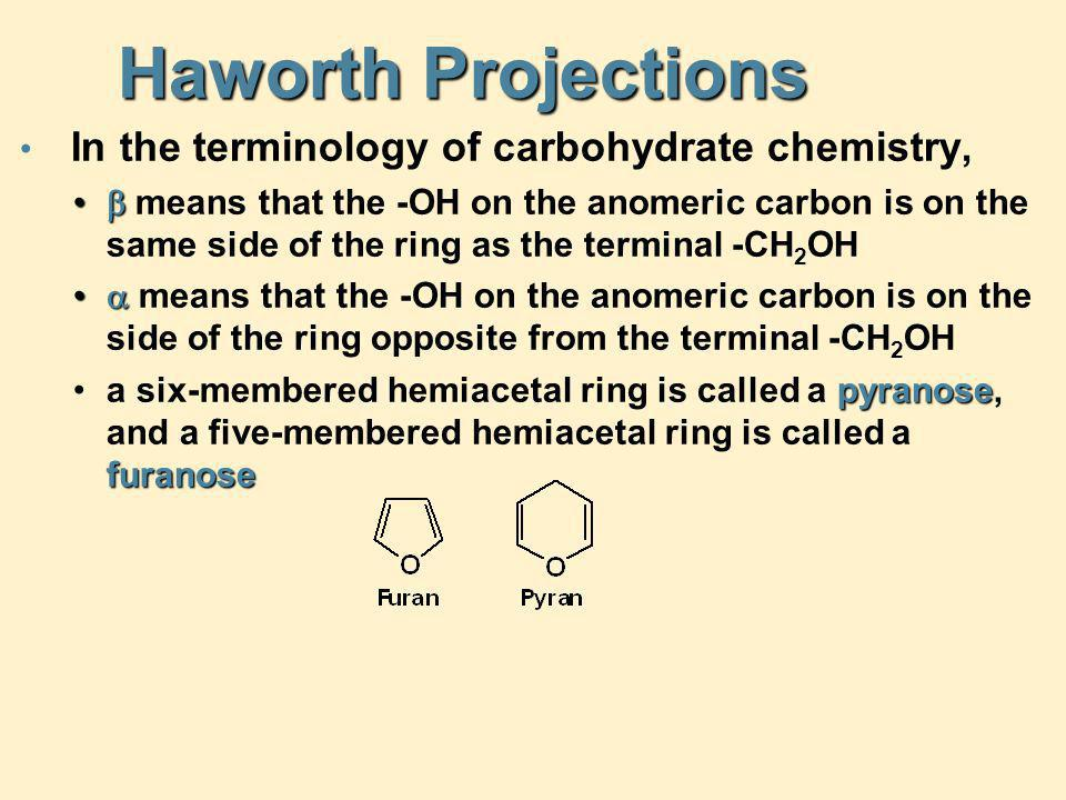 Haworth Projections In the terminology of carbohydrate chemistry,