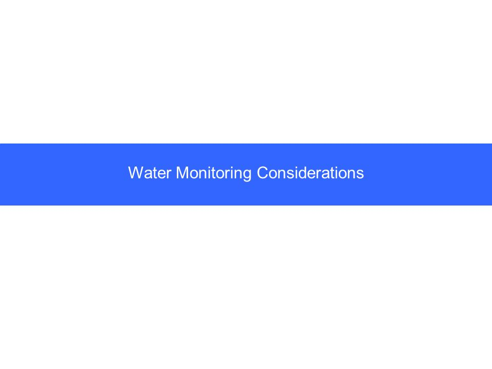 Water Monitoring Considerations