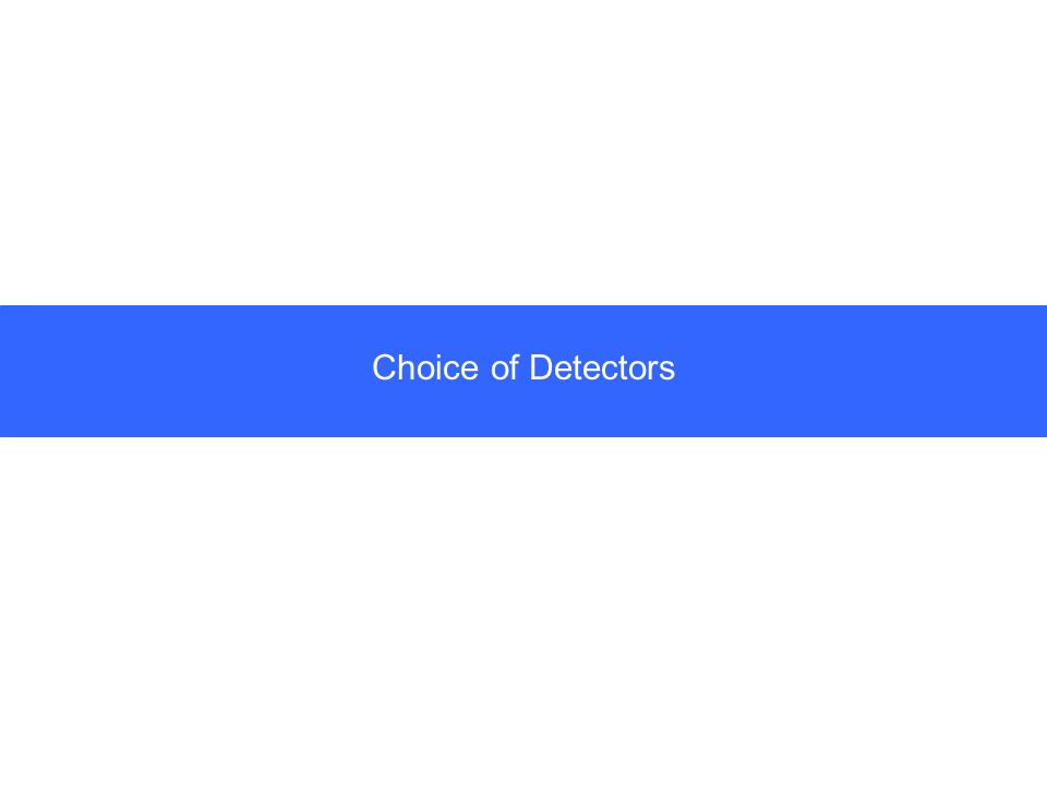 Choice of Detectors