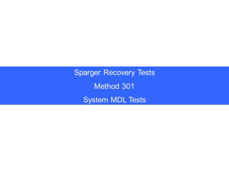 Sparger Recovery Tests