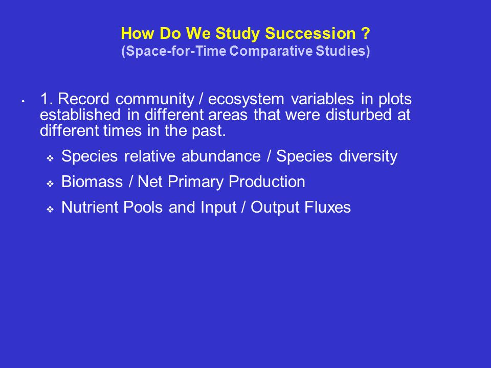 How Do We Study Succession (Space-for-Time Comparative Studies)
