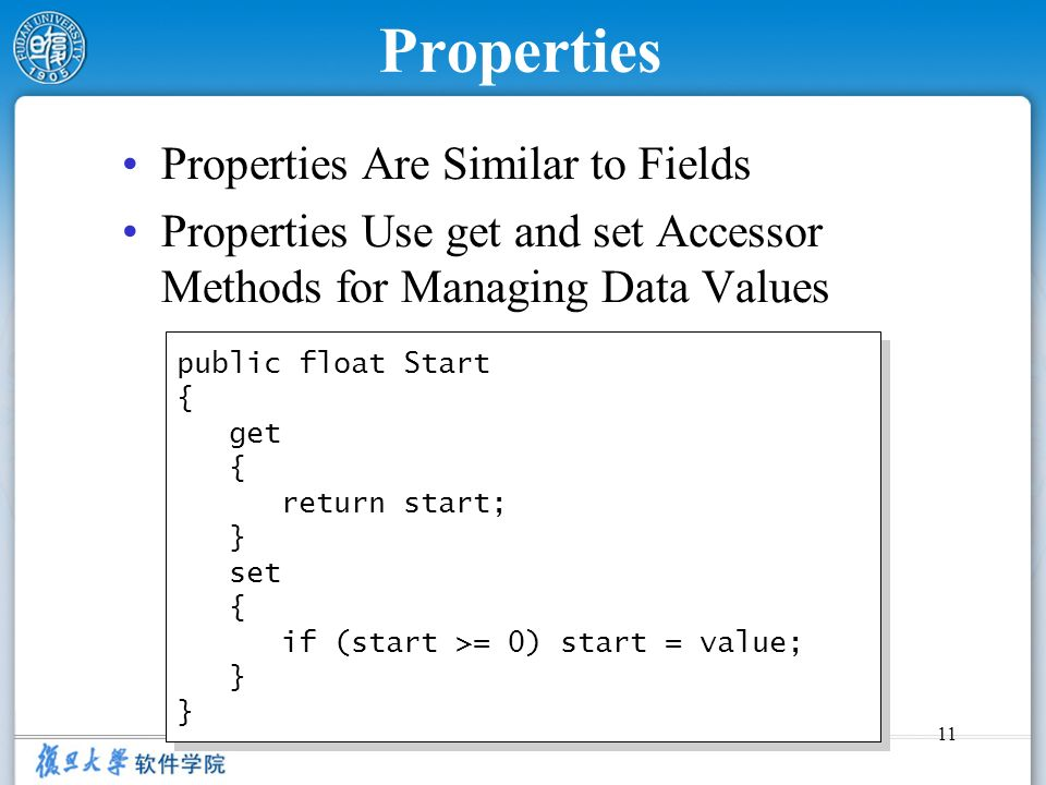 Properties Properties Are Similar to Fields