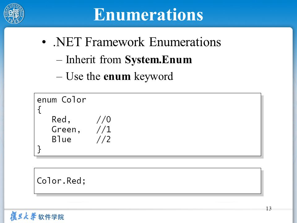 Enumerations .NET Framework Enumerations Inherit from System.Enum