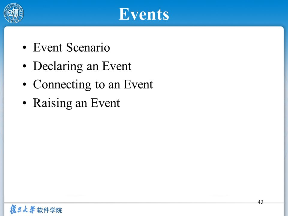 Events Event Scenario Declaring an Event Connecting to an Event