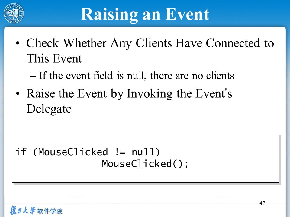 Raising an Event Check Whether Any Clients Have Connected to This Event. If the event field is null, there are no clients.