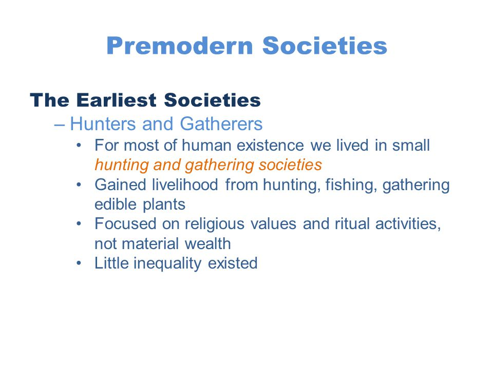 Premodern Societies The Earliest Societies Hunters and Gatherers