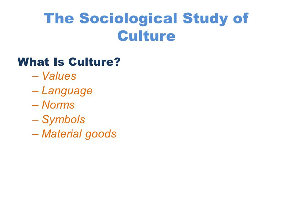 The Sociological Study of Culture